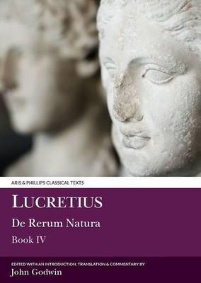 Lucretius: De Rerum Natura IV - Aris & Phillips Classical Texts (Paperback)