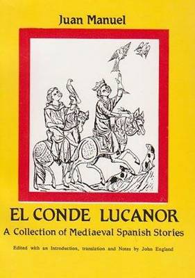 Juan Manuel (1282-1348): Count Lucanor, A Collection of Medieval Spanish Stories - Aris & Phillips Classical Texts (Paperback)