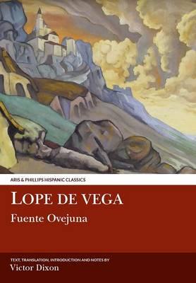 Lope de Vega: Fuente Ovejuna - Aris & Phillips Hispanic Classics (Paperback)