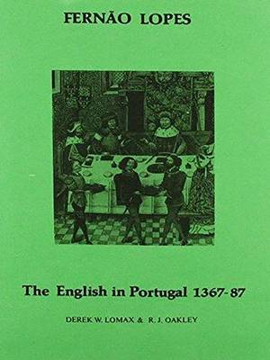 Lopes: The English in Portugal 1383-1387 (Hardback)