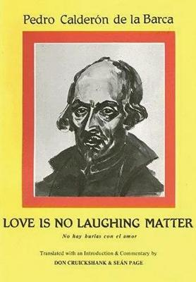 Calderon: Love is no laughing matter (Paperback)