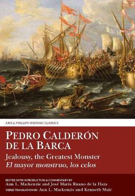 Calderon: Jealousy the Greatest Monster - Aris & Phillips Hispanic Classics (Hardback)