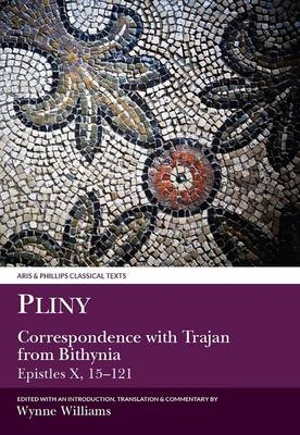 Pliny the Younger: Correspondence with Trajan from Bithynia (Epistles X) - Aris & Phillips Classical Texts (Paperback)