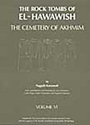 The Rock Tombs of El Hawawish: the Cemetery of Akhmim: Vol VI - The Rock Tombs of El Hawawish S. (Paperback)