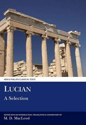 Lucian: A Selection - Aris & Phillips Classical Texts (Paperback)