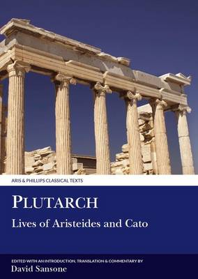 Plutarch: Lives of Aristeides and Cato - Aris & Phillips Classical Texts (Paperback)