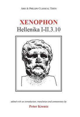 Xenophon: Hellenika I-II.3.10 - Aris & Phillips Classical Texts (Paperback)