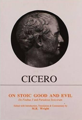 Cicero: On Stoic Good and Evil - Aris & Phillips Classical Texts (Paperback)