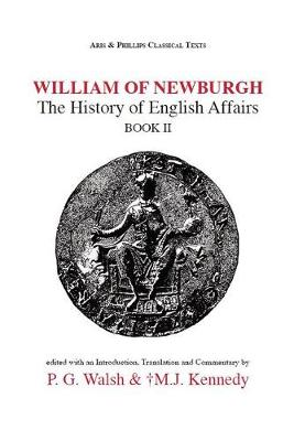 William of Newburgh: The History of English Affairs Book 2 - Aris & Phillips Classical Texts (Paperback)