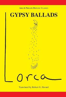 Lorca: Gypsy Ballads - Aris & Phillips Hispanic Classics (Paperback)