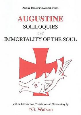 Augustine: Soliloquies and the Immortality of the Soul (Paperback)