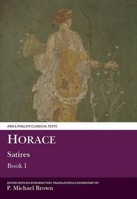 Horace: Satires I - Aris & Phillips Classical Texts (Paperback)