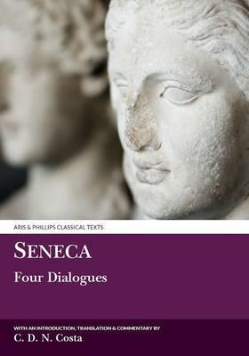 Seneca: Four Dialogues - Aris & Phillips Classical Texts (Hardback)