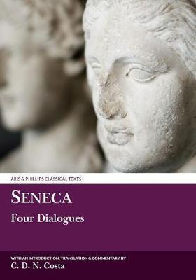 Seneca: Four Dialogues - Aris & Phillips Classical Texts (Paperback)
