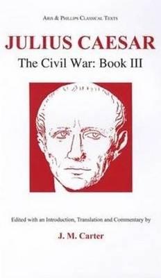 Caesar: Civil War III - Aris & Phillips Classical Texts (Paperback)