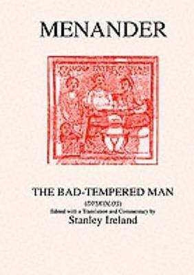 Menander: The Bad Tempered Man - Aris & Phillips Classical Texts (Paperback)