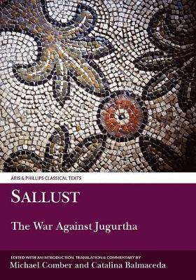 Sallust: The War Against Jugurtha - Aris & Phillips Classical Texts (Paperback)