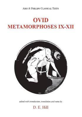 Ovid: Metamorphoses IX-XII - Aris & Phillips Classical Texts (Paperback)