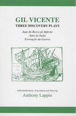 Gil Vicente: Three Discovery Plays: Auto da Barca do Inferno, Exortacao da Guerra, Auto da India (Paperback)