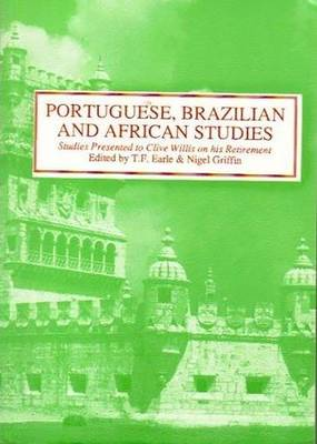 Portuguese, Brazilian and African Studies: Studies Presented to Clive Willis on his Retirement (Paperback)
