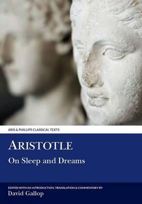Aristotle: On Sleep and Dreams - Aris & Phillips Classical Texts (Hardback)