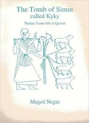 The Tomb of Simut (Kyky): Theban Tomb 409 at Qurnah - Aris & Phillips Classical Texts (Paperback)