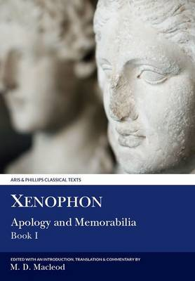 Xenophon: Apology and Memorabilia I - Aris & Phillips Classical Texts (Paperback)