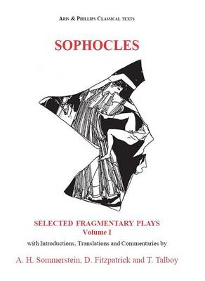 Sophocles: Fragmentary Plays I - Aris & Phillips Classical Texts (Hardback)