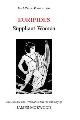 Euripides: Suppliant Women - Aris & Phillips Classical Texts (Hardback)