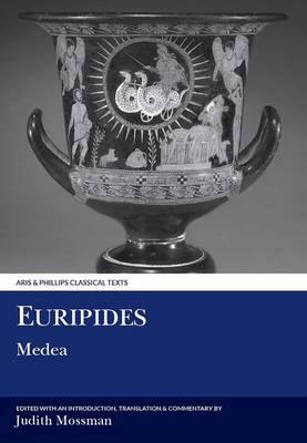 Euripides: Medea - Aris & Phillips Classical Texts (Hardback)