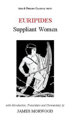 Euripides: Suppliant Women - Aris & Phillips Classical Texts (Paperback)