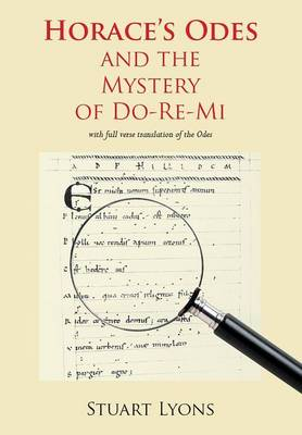 Horace's Odes and the Mystery of Do-Re-Mi (Paperback)