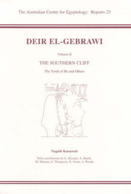 Deir el-Gebrawi, volume 2: The Southern Cliff: The Tomb of Ibi and Others - ACE Reports 25 (Paperback)
