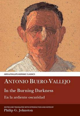 Buero Vallejo: In the Burning Darkness - Aris & Phillips Hispanic Classics (Hardback)