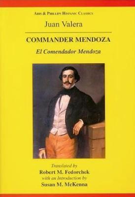 Valera: Commander Mendoza - Aris & Phillips Hispanic Classics (Hardback)