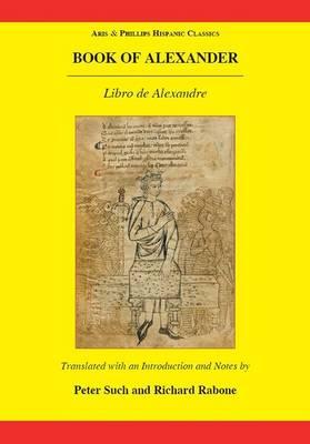 Book of Alexander (Libro de Alexandre) - Aris & Phillips Hispanic Classics (Paperback)