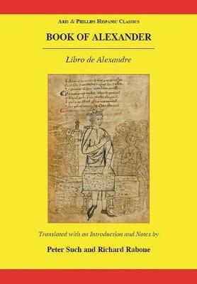 Book of Alexander (Libro de Alexandre) - Aris & Phillips Hispanic Classics (Hardback)