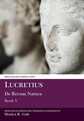 Lucretius: De Rerum Natura V - Aris & Phillips Classical Texts (Hardback)