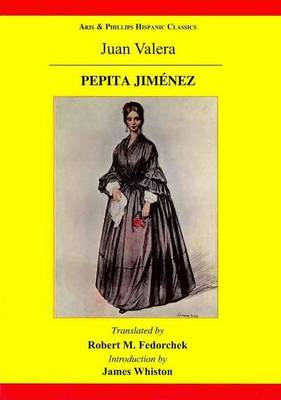 Pepita Jimenez: A Novel by Juan Valera (Hardback)