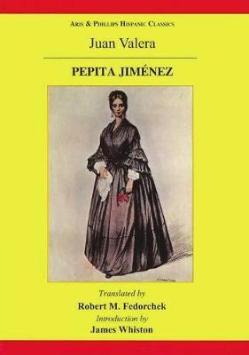 Pepita Jimenez: A Novel by Juan Valera - Aris & Phillips Hispanic Classics (Paperback)