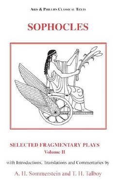 Sophocles: Selected Fragmentary Plays, Volume 2 - Aris & Phillips Classical Texts (Hardback)