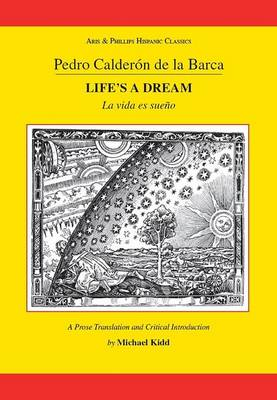 Calderon: Life's A Dream - Aris & Phillips Hispanic Classics (Paperback)