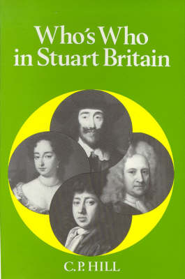 Who's Who in Stuart Britain - Who's Who in British History v. 5 (Paperback)