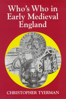 Who's Who in Early Medieval England - Who's Who in British History S. v.2 (Paperback)