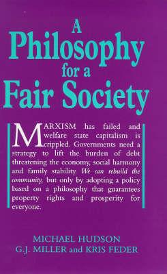 A Philosophy for a Fair Society - Georgist Paradigm S. (Hardback)