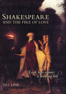 Shakespeare and the Fire of Love (Hardback)