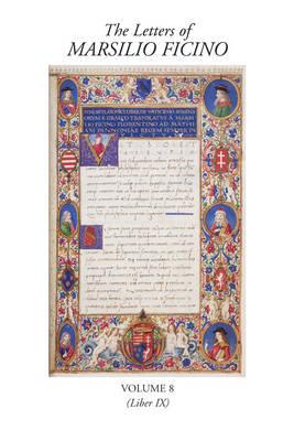 The Letters of Marsilio Ficino: v. 8 - The Letters of Marsilio Ficino (Hardback)