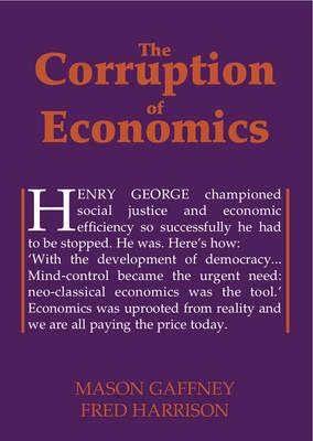 The Corruption of Economics - Georgist Paradigm S. (Paperback)