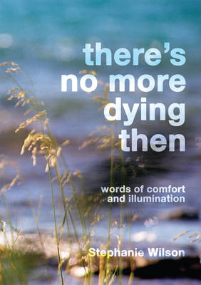 There's No More Dying Then (Paperback)