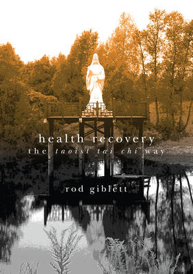 Health Recovery: The Taoist Tai Chi Way (Paperback)